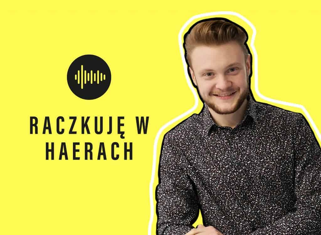 Podcast Raczkuję w HaeRach